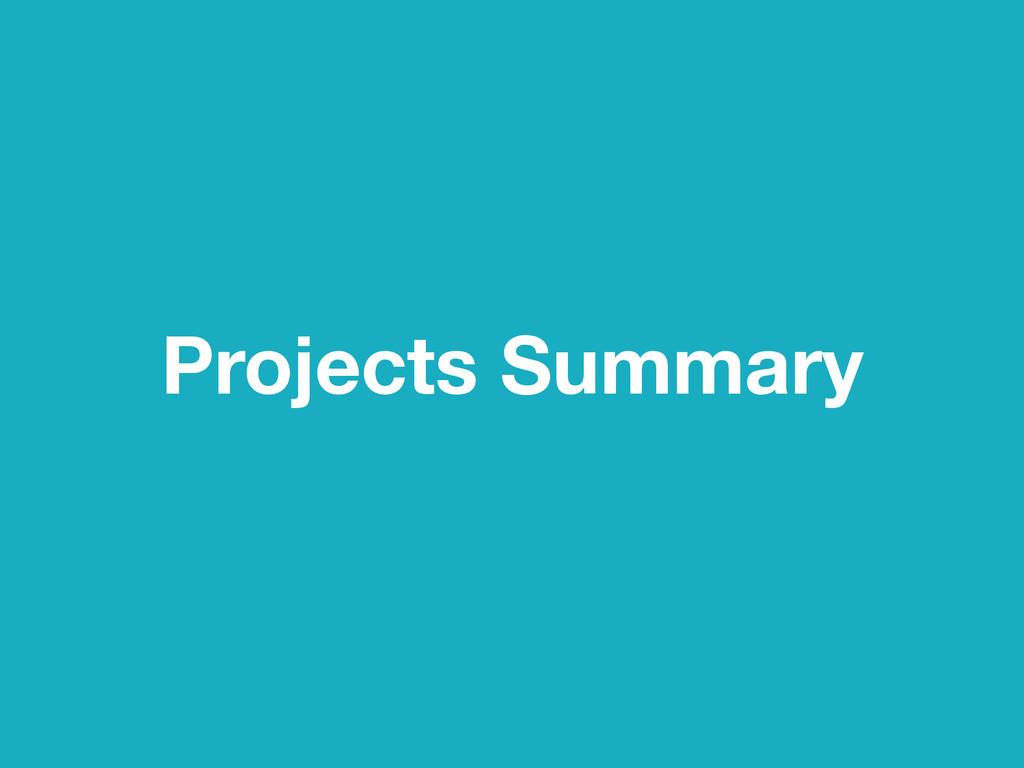 Projects Summary