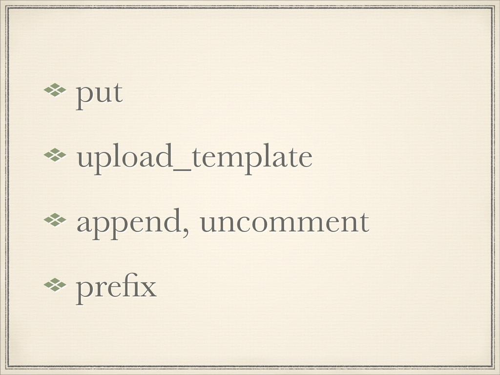put upload_template append, uncomment prefix