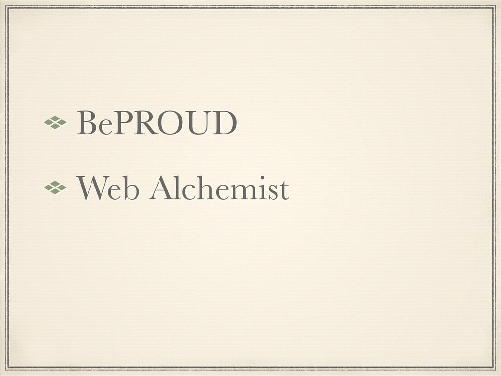 BePROUD Web Alchemist