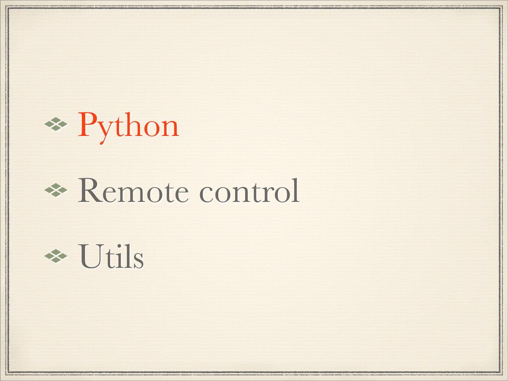 Python Remote control Utils