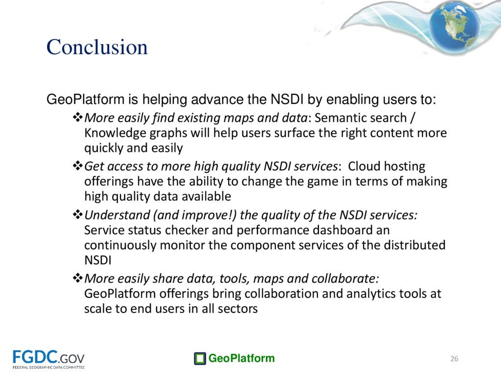 GeoPlatform 26 Conclusion GeoPlatform is helpin...