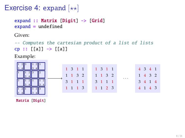 Exercise 4: expand [ ] expand :: Matrix [Digit]...