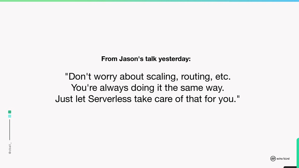 """@cball_ From Jason's talk yesterday: """"Don't wor..."""