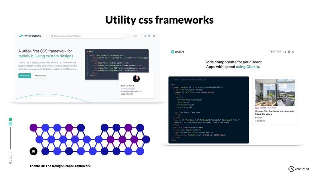 @cball_ Utility css frameworks