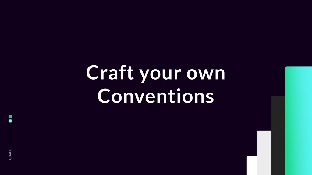 CBALL Craft your own Conventions
