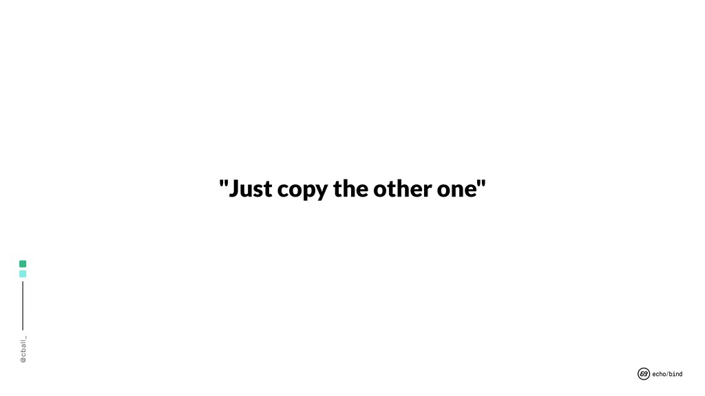 """@cball_ """"Just copy the other one"""""""