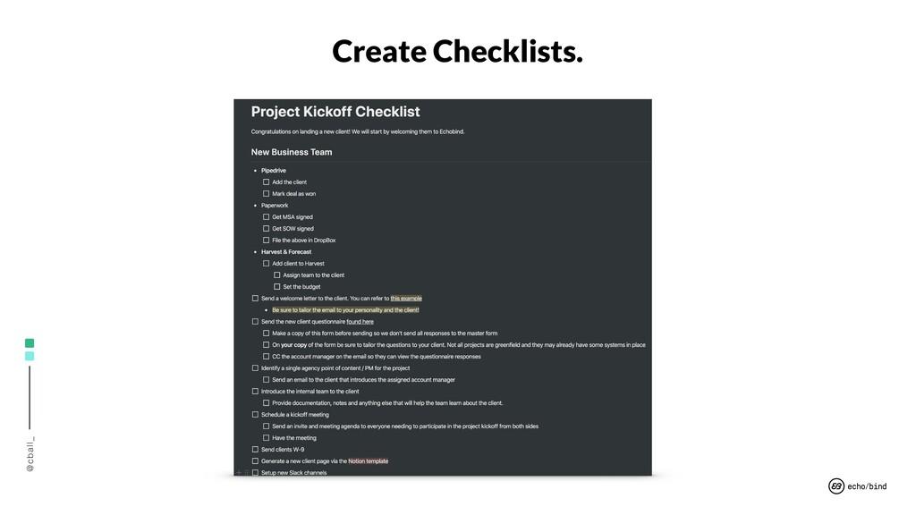@cball_ Create Checklists.