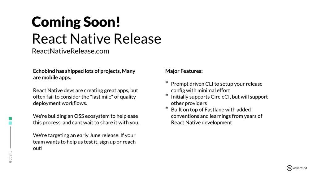 @cball_ Coming Soon! React Native Release React...