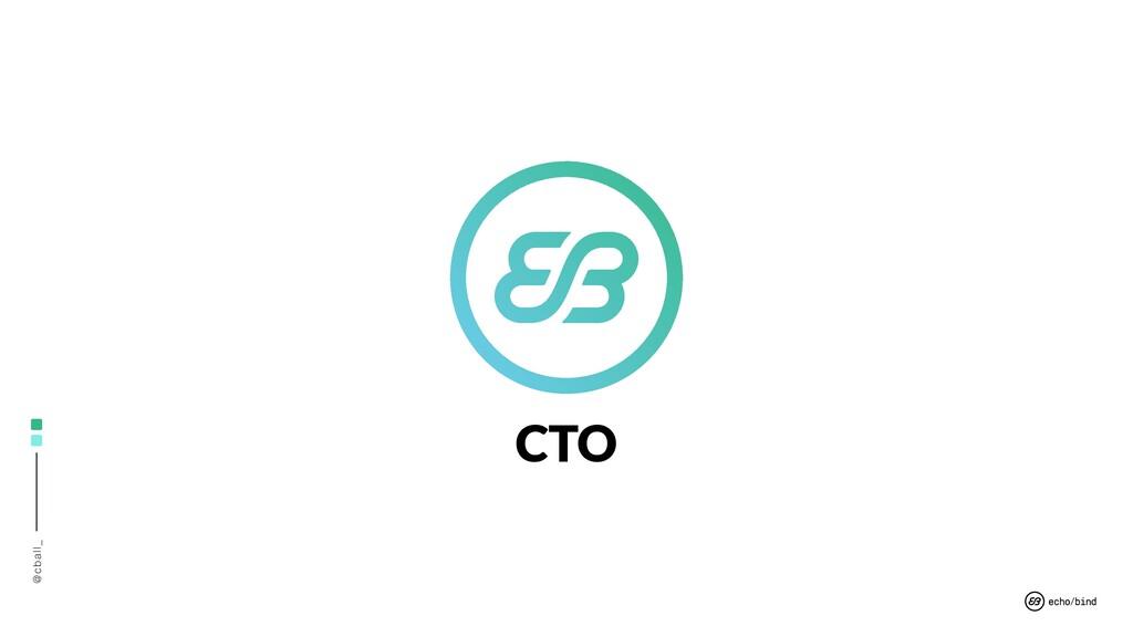 @cball_ CTO