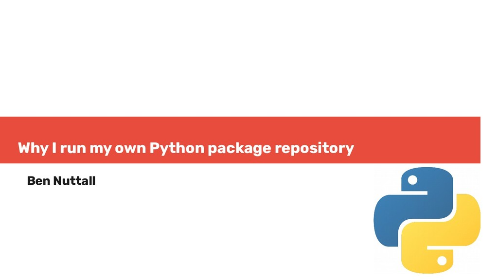 Why I run my own Python package repository Ben ...
