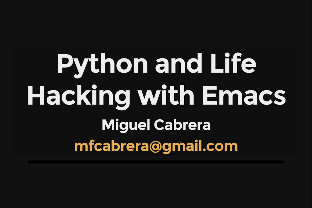 Python and Life Hacking with Emacs Miguel Cabre...