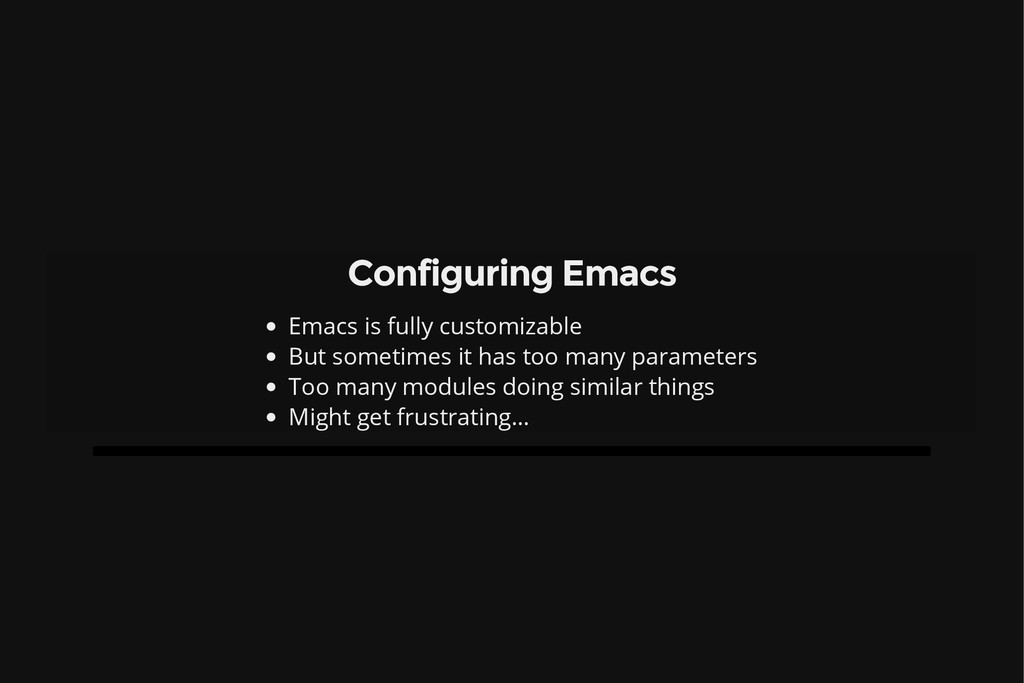 Configuring Emacs Emacs is fully customizable B...