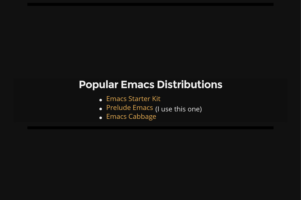 Popular Emacs Distributions (I use this one) Em...