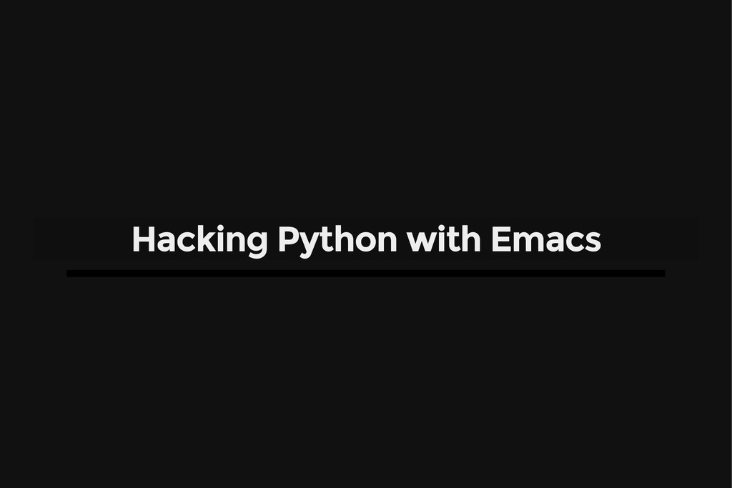 Hacking Python with Emacs