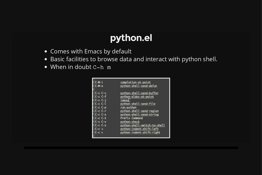 python.el Comes with Emacs by default Basic fac...