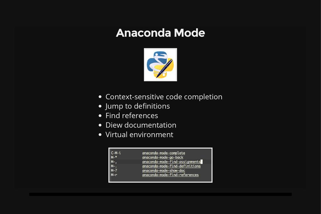 Anaconda Mode Context-sensitive code completion...