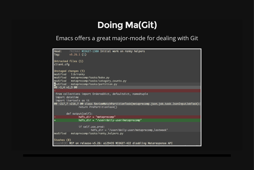Doing Ma(Git) Emacs offers a great major-mode f...
