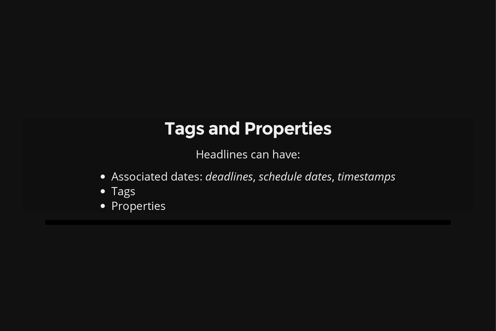Tags and Properties Headlines can have: Associa...