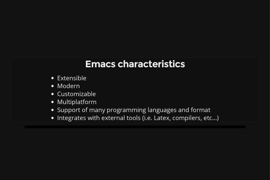 Emacs characteristics Extensible Modern Customi...