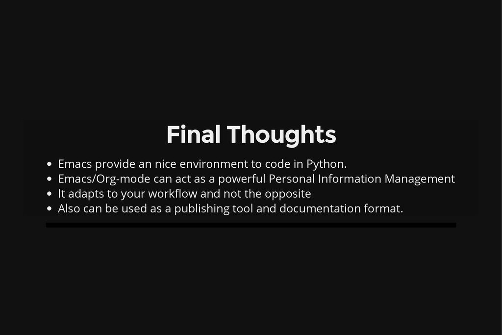 Final Thoughts Emacs provide an nice environmen...
