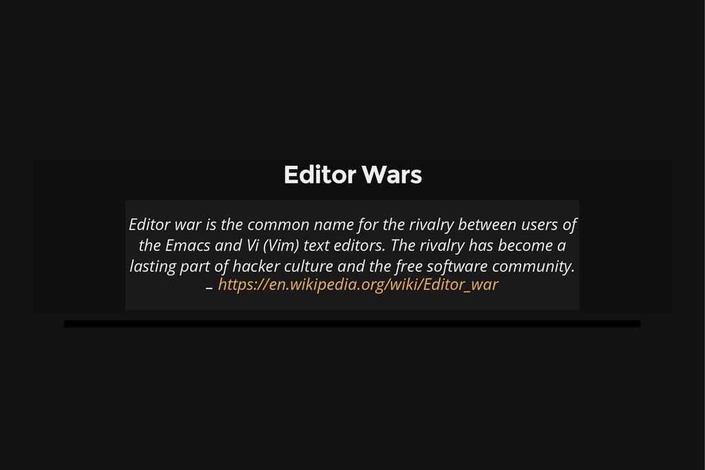 Editor Wars Editor war is the common name for t...