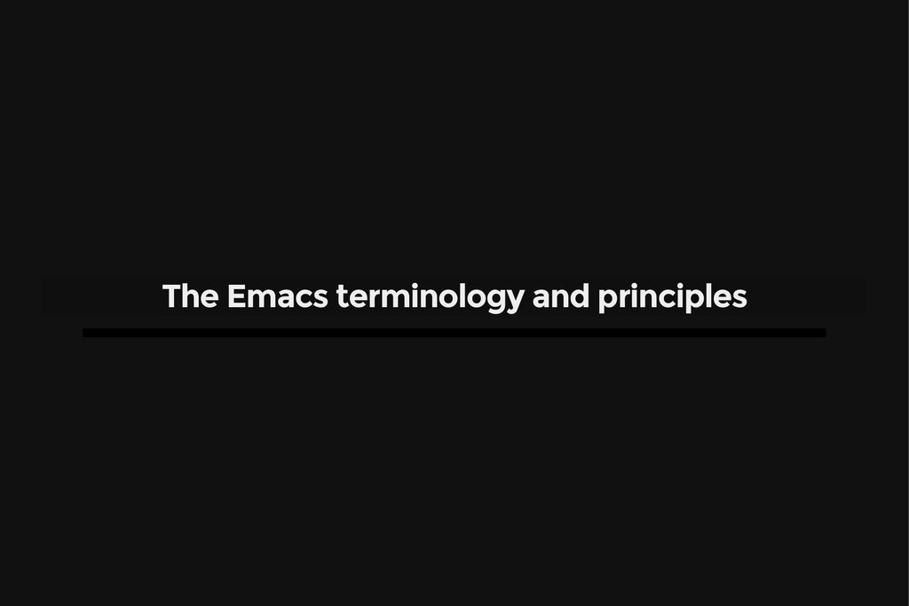The Emacs terminology and principles
