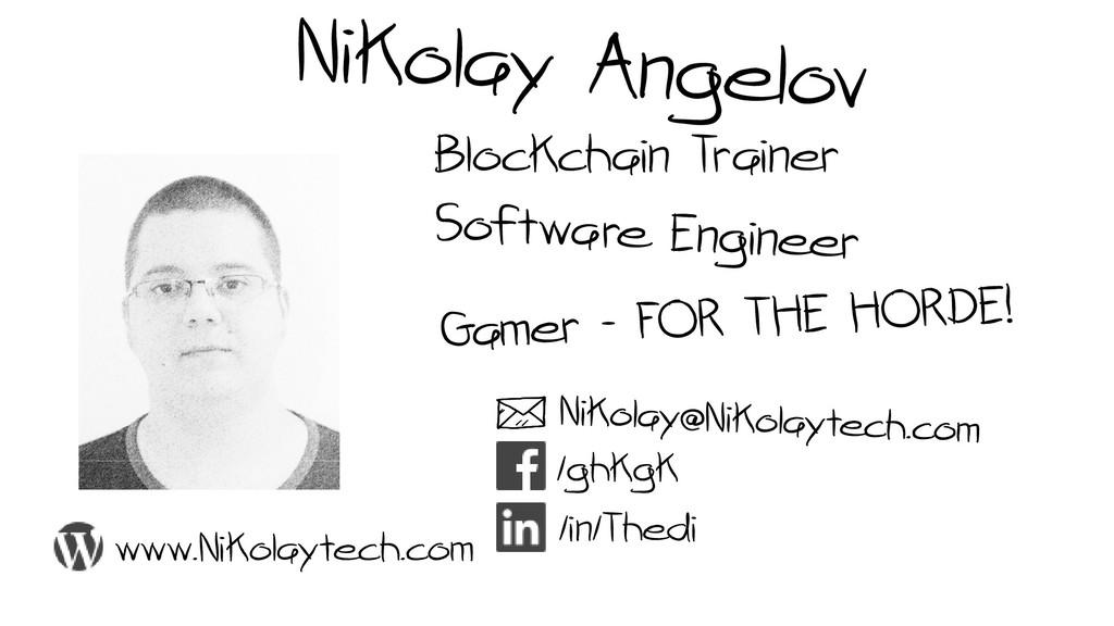 Blockchain Trainer /in/Thedi /ghkgk www.Nikolay...