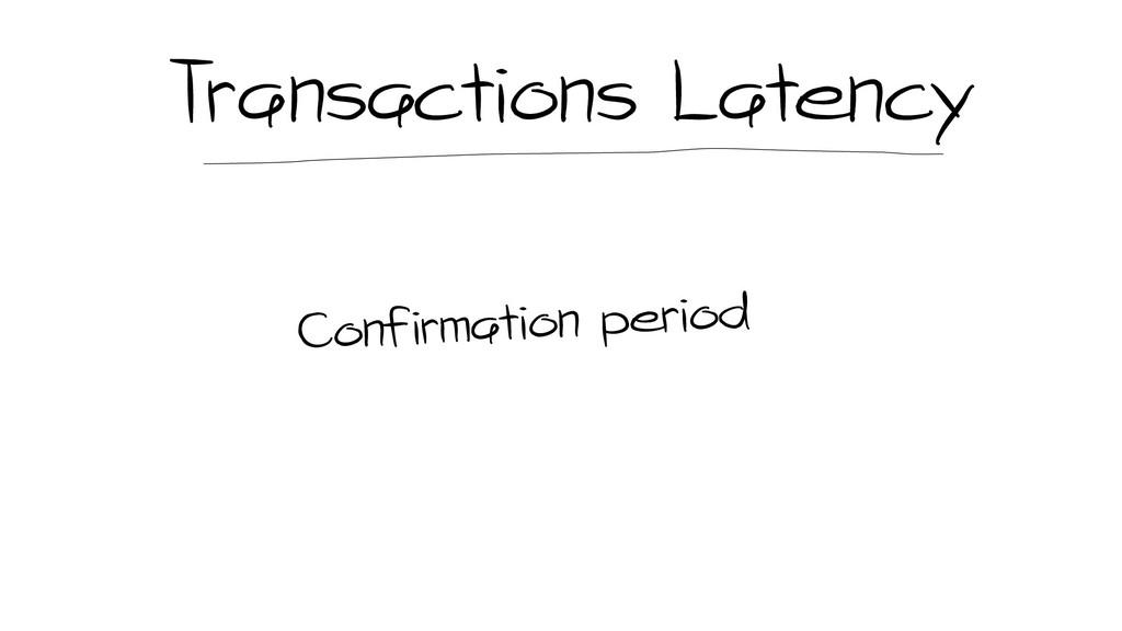 Transactions Latency