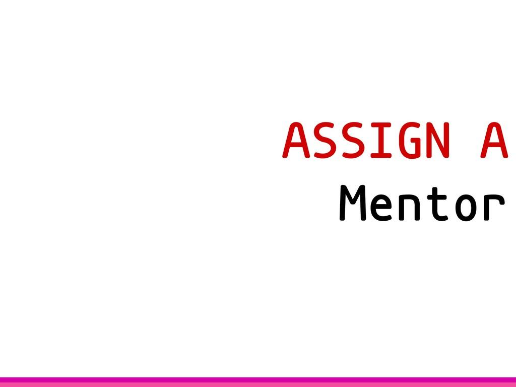 ASSIGN A Mentor