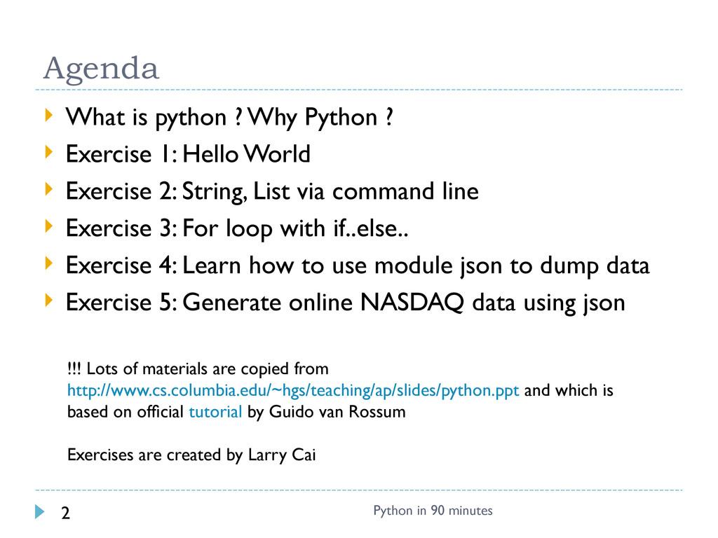  What is python ? Why Python ?  Exercise 1: H...