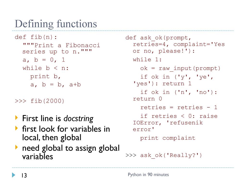 "Defining functions def fib(n): """"""Print a Fibon..."