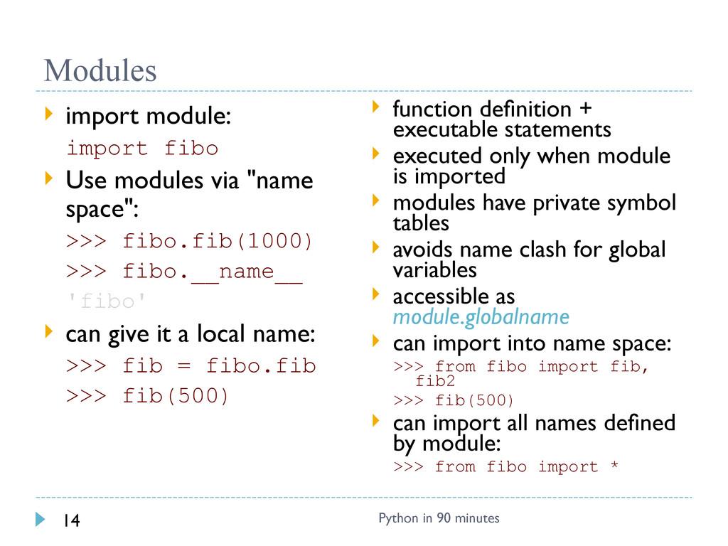 Modules  import module: import fibo  Use modu...