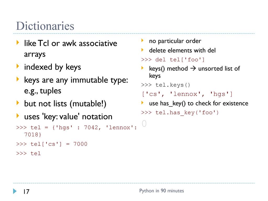 Dictionaries  like Tcl or awk associative arra...