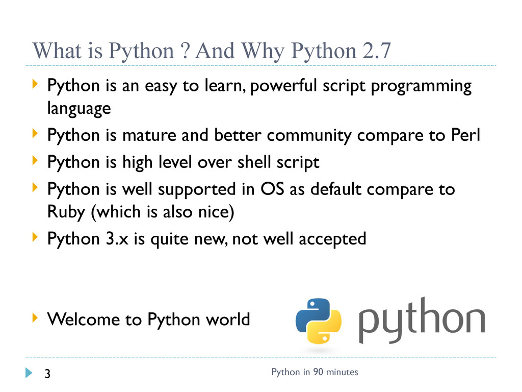 What is Python ? And Why Python 2.7  Python is...
