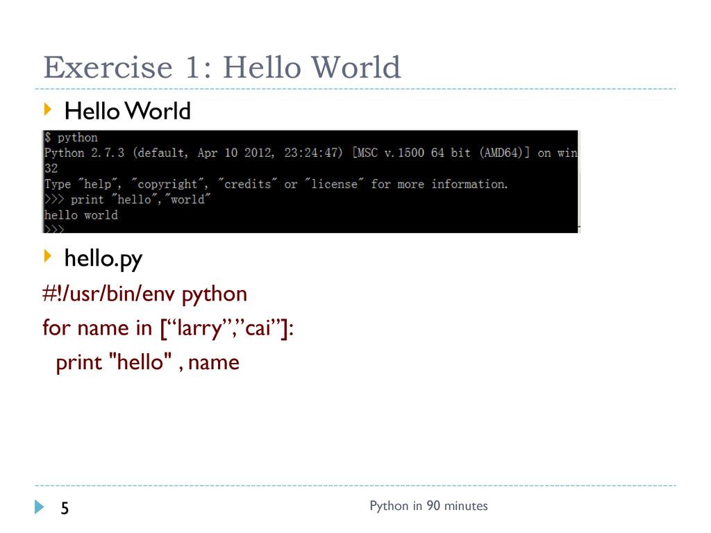  Hello World  hello.py #!/usr/bin/env python ...