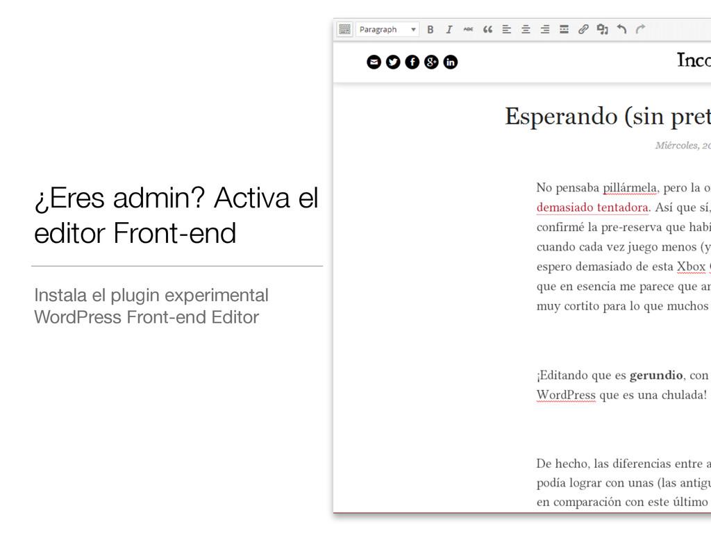 ¿Eres admin? Activa el editor Front-end Instala...