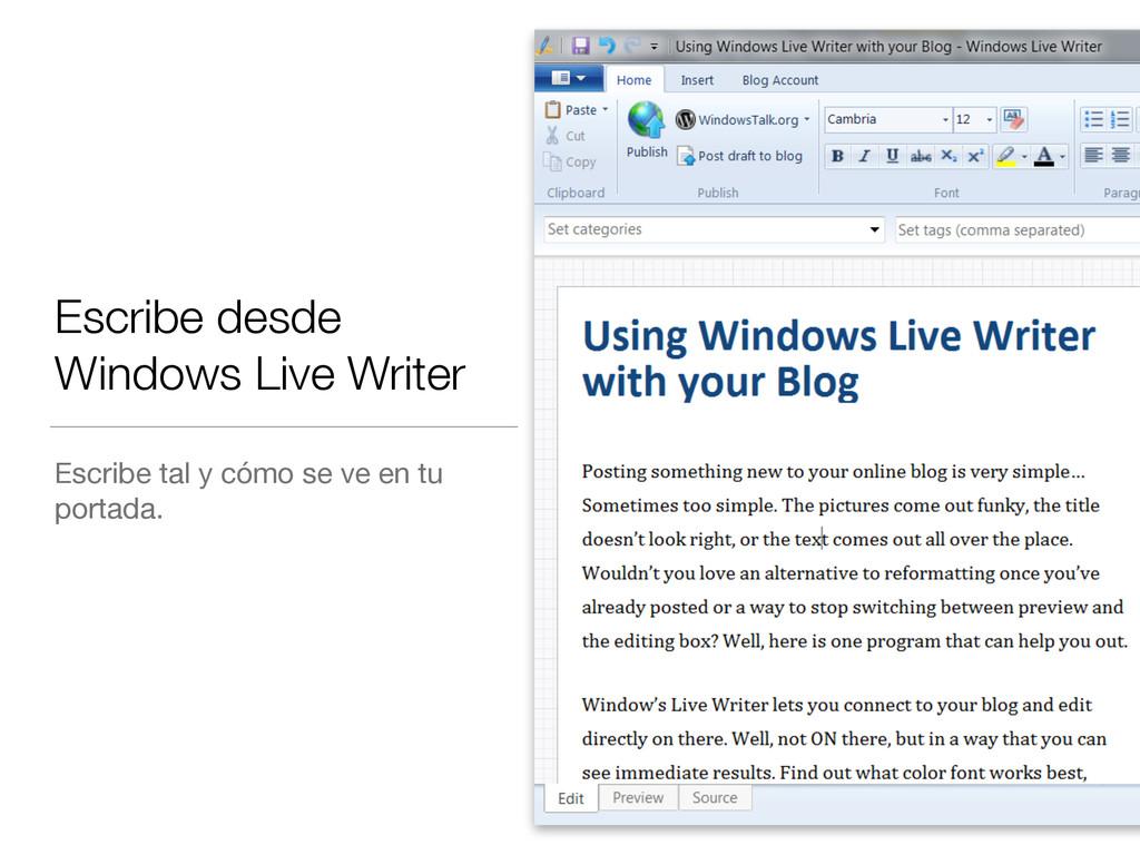 Escribe desde Windows Live Writer Escribe tal y...