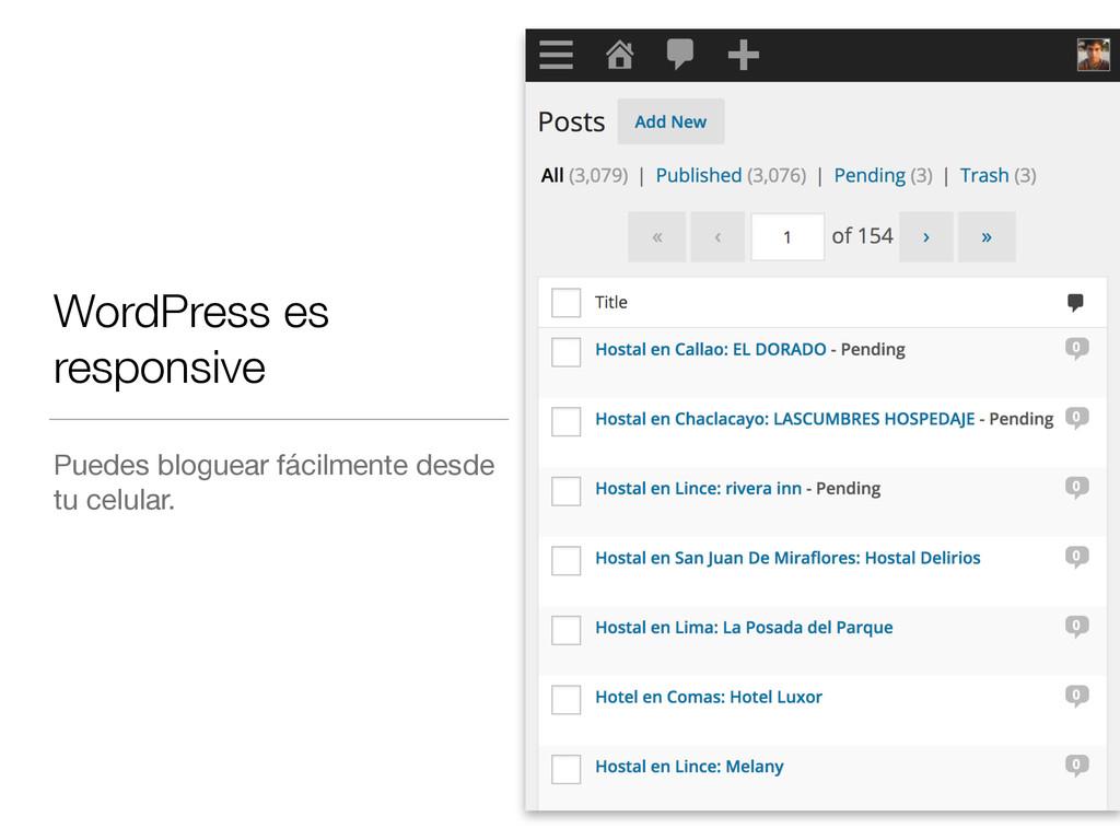 WordPress es responsive Puedes bloguear fácilme...