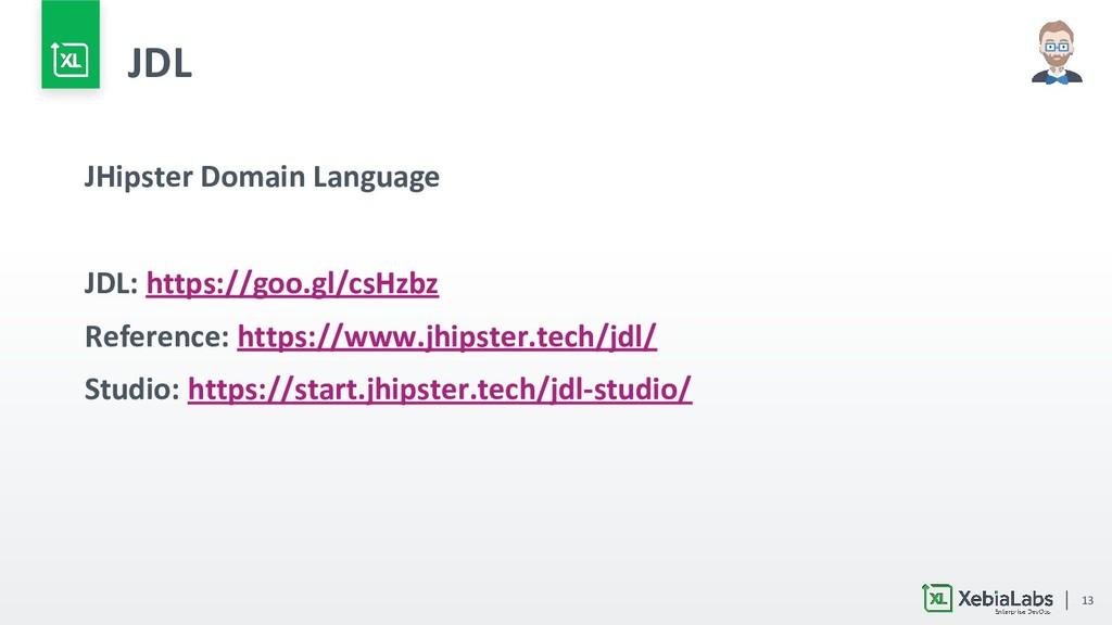 13 JDL JHipster Domain Language JDL: https://go...