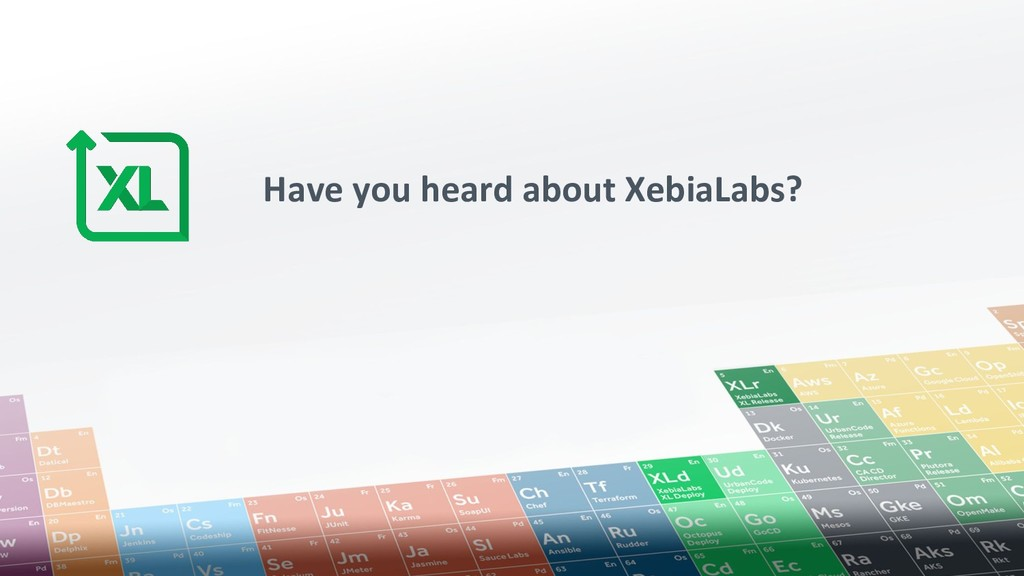 Have you heard about XebiaLabs?