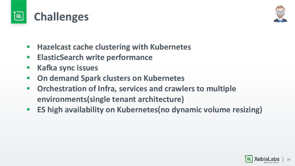 24 Challenges ▪ Hazelcast cache clustering with...