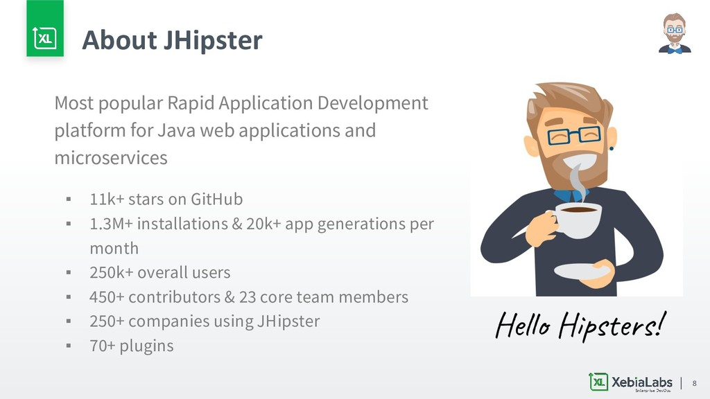 8 About JHipster Most popular Rapid Application...