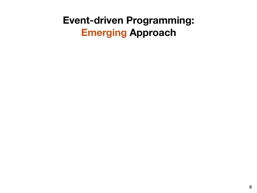 8 Event-driven Programming: Emerging Approach