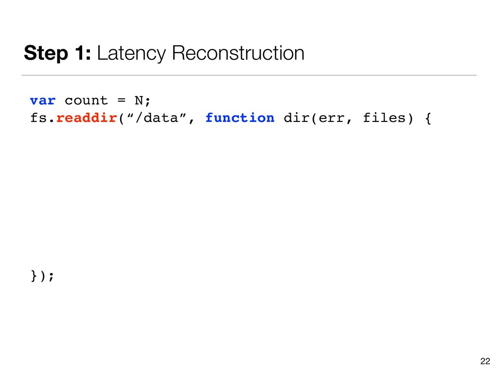 Step 1: Latency Reconstruction 22 var count = N...