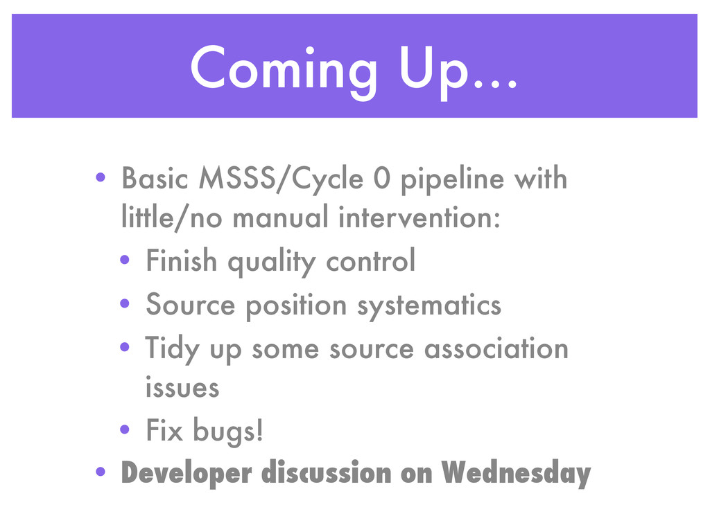 Coming Up... • Basic MSSS/Cycle 0 pipeline with...