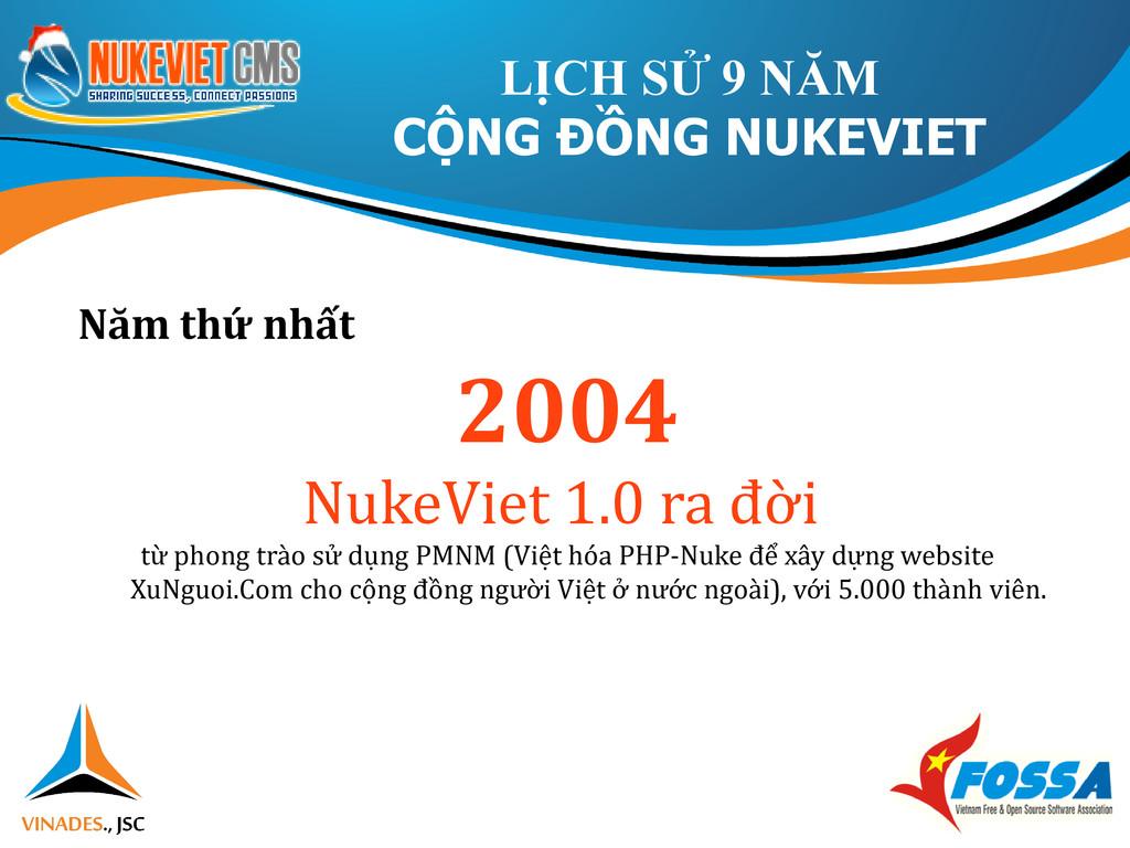 Năm thứ nhất 2004 NukeViet 1.0 ra đời từ phong ...