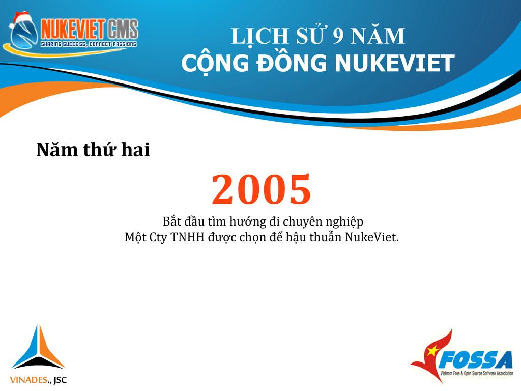 Năm thứ hai 2005 Bắt đầu tìm hướng đi chuyên ng...