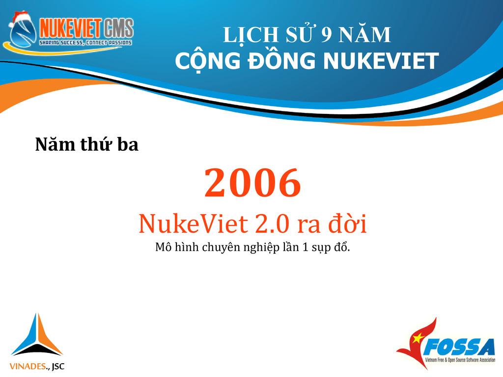 Năm thứ ba 2006 NukeViet 2.0 ra đời Mô hình chu...