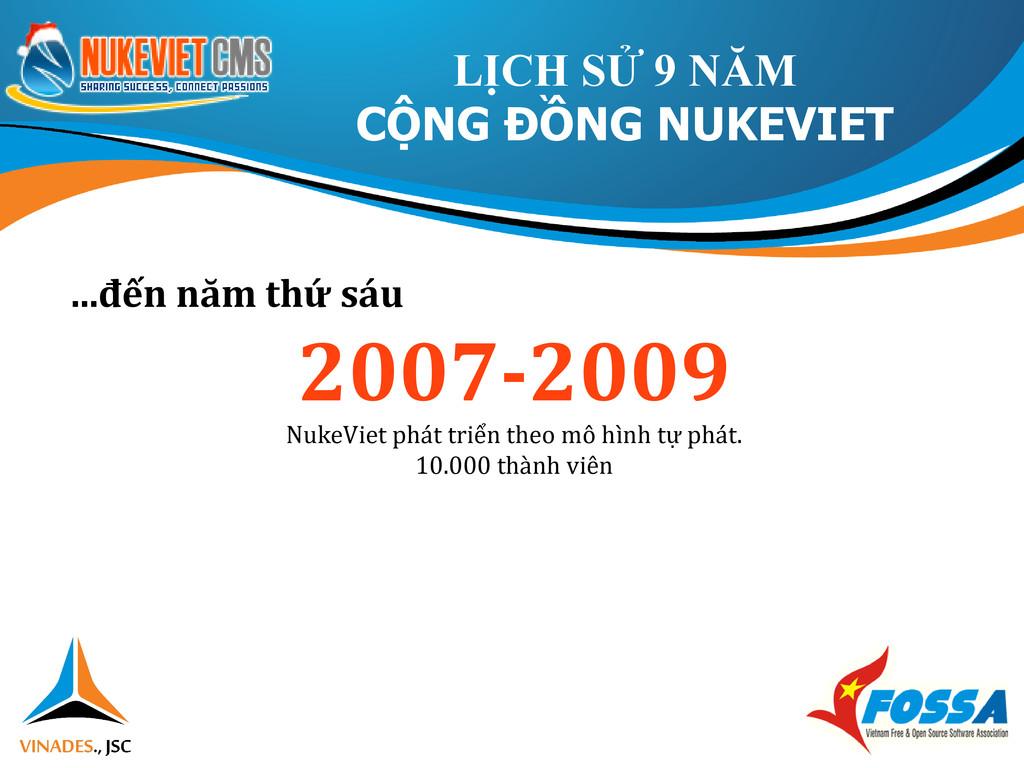 ...đến năm thứ sáu 2007-2009 NukeViet phát triể...