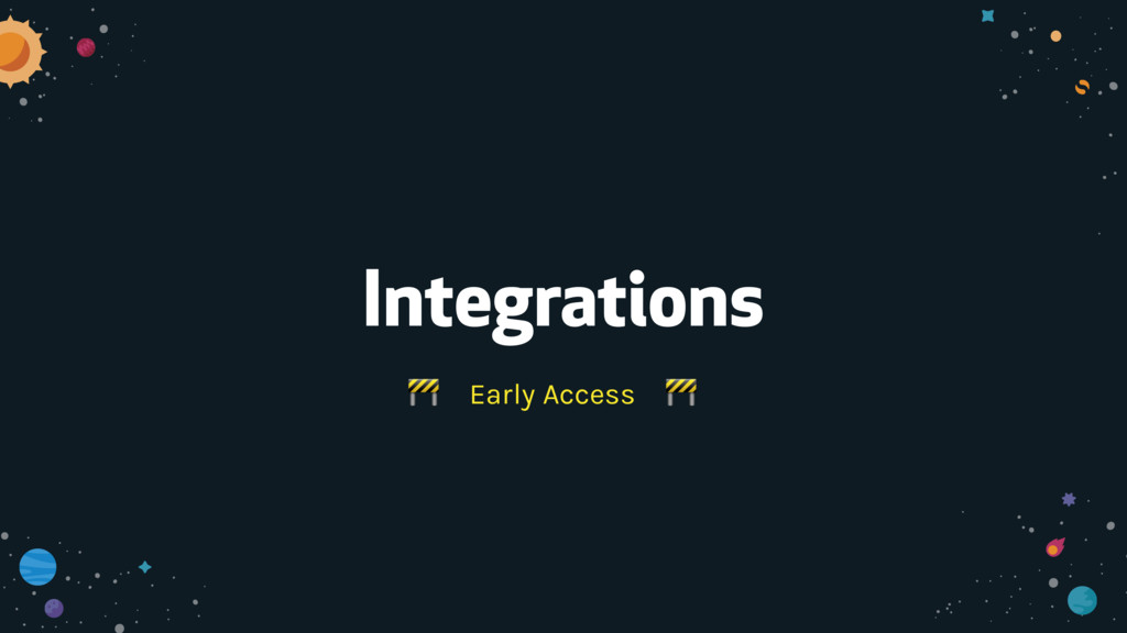 Integrations Early Access